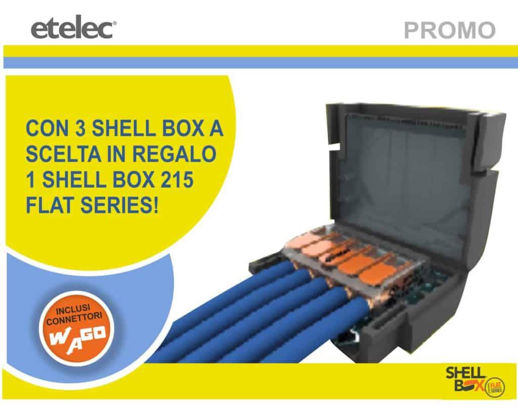 ETELEC SHELL BOX SERIES le nostre promozioni