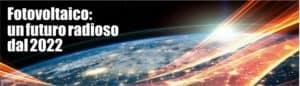 Fotovoltaico: un futuro radioso dal 2022 | Elettrogruppo ZeroUno || Torino || immagine di testa