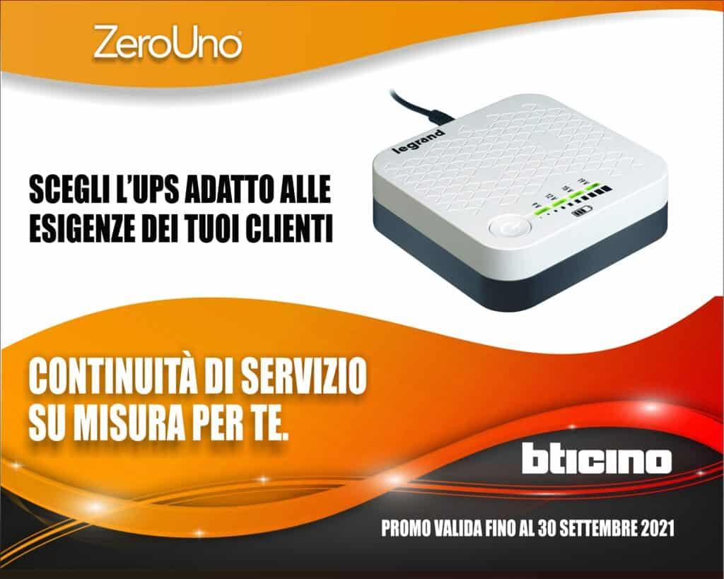 Le Nostre Promozioni   Elettrogruppo ZeroUno   Beinasco   Torino   TO   BTICINO UPS PROMO MAGGIO SETTEMBRE 2021 CONTINUITA DI SERVIZIO SU MISURA PER TE