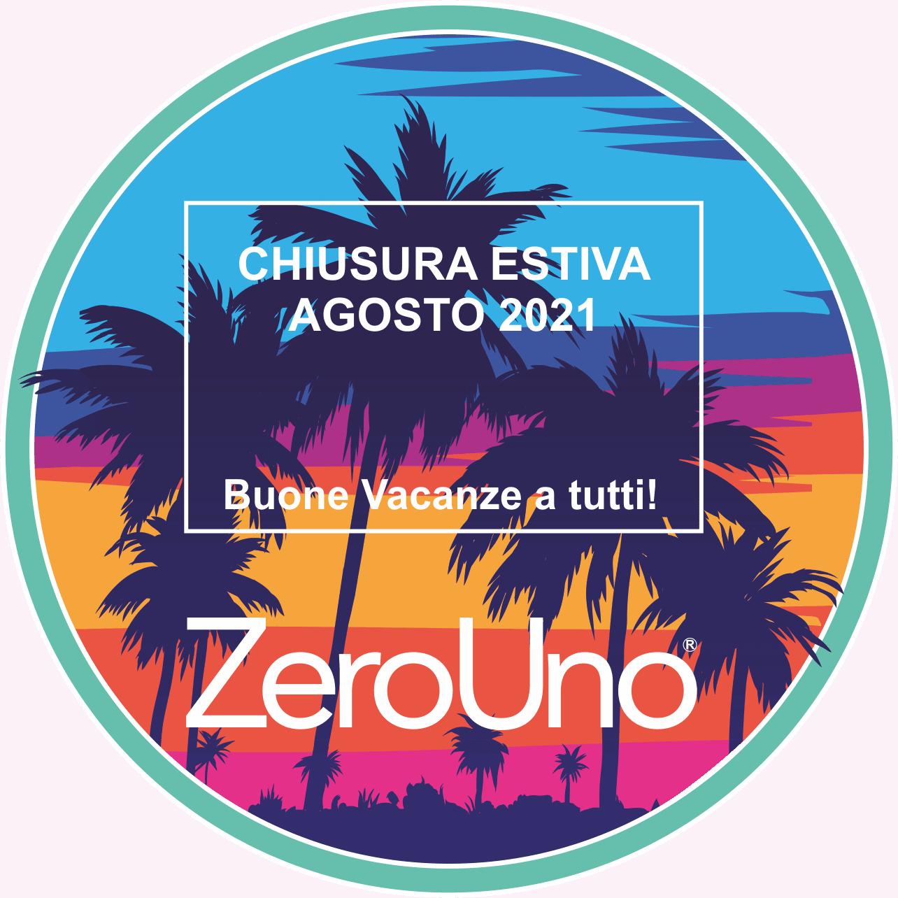 Chiusura Estiva Agosto 2021   ZeroUno   Piemonte   Beinasco   Torino   TO  IMMAGINE COPERTINA